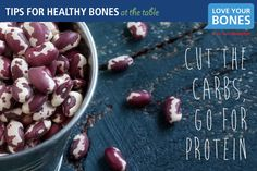 7. Cut the carbs, go for protein.  Protein is a building block for strong bones and muscles. In children and adolescents it is essential for optimal bone development, and in older adults it helps preserve bone mass. Lack of protein robs the muscles of strength, which heightens the risk of falls, and contributes to poor recovery in patients who have had a fracture. Lean red meat, poultry and fish, as well as eggs and dairy foods, are excellent sources of animal protein.
