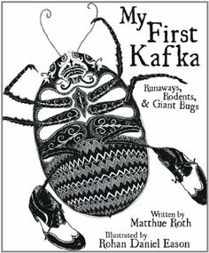 My First Kafka: Runaways, Rodents, and Giant Bugs: Amazon.de: Matthue Roth, Rohan Daniel Eason: Englische Bücher