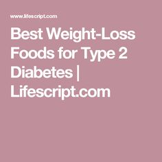10 foods that make you gain weight like crazy page 10 diet best weight loss foods for type 2 diabetes lifescript ccuart Gallery