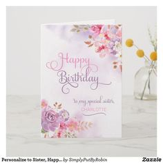 Shop Personalize to Sister, Happy Birthday Card created by SimplyPutByRobin. Personalize it with photos & text or purchase as is! Happy Birthday Best Friend, Happy Birthday Funny, Happy Birthday Wishes, Sister Birthday, Aunt Gifts, Sister Gifts, Mothers Day Cards, Happy Mothers Day, Swirly Fonts