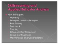 Skillstreaming and Applied Behavior Analysis : this is why we use it and it is EFFECTIVE!!