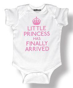 Love this White 'Little Princess Has Finally Arrived' Bodysuit - Infant by Celebration Station on #zulily! #zulilyfinds