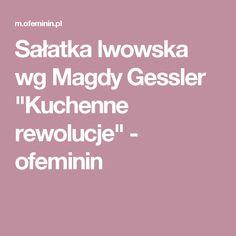 """Sałatka lwowska wg Magdy Gessler """"Kuchenne rewolucje"""" - ofeminin"""