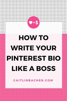 How To Write Your Pinterest Bio Like A Boss. Includes tips on your photo, a tagline, your location and a link to your website.