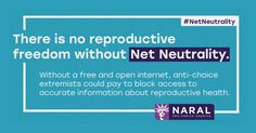 Join us in the fight to save our internet. Sign your name to tell Congress and the FCC that net neutrality is necessary for reproductive freedom.  http://actnow.prochoiceamerica.org/sign/tell-fcc-and-congress-net-neutrality-matters-reproductive-freedom?source=share_url