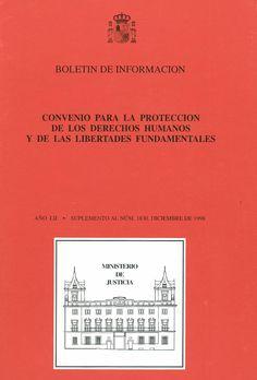 Convenio para la protección de los derechos humanos y de las libertades fundamentales. - Madrid : Ministerio de Justicia, Secretaría General Técnica, 1998