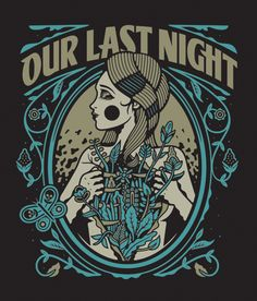 New shirt design for the band Our Last Night. Pick this shirt up on their tour with Sleeping With Sirens.