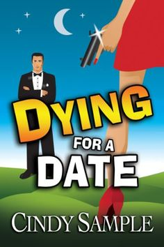 Dying for a Date (Laurel McKay Mysteries Book 1) - Kindle edition by Cindy Sample. Literature & Fiction Kindle eBooks @ Amazon.com.