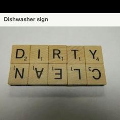 Dishwasher sign. Need to make!