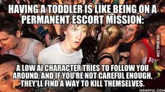 Having a toddler is like being on a permanent escort mission... - 9GAG