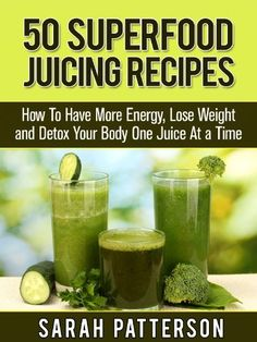 50 Superfood Juicing Recipes: How To Have More Energy, Lose Weight and Detox Your Body One Juice At a Time by Sarah Patterson, http://www.amazon.com/dp/B00CC6UH12/ref=cm_sw_r_pi_dp_BsfIrb11RKWX9 (Free today - 05/06/13)
