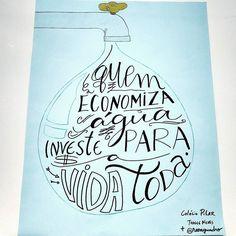 """Vem pra Feira de Ciências do Colégio Pilar! Estou aqui dando uma força para meus alunos do 1 ano do Ensino Médio. Moçada vai falar sobre a Economia da Água! E você tem feito a sua parte? // """"Quem economiza água investe para a vida inteira"""". // #agua #water #economia #feiradeciencias #mensagem #frases #love #life #vida #design #amazing #amor #pensamentos #instadaily #poema #art #instagood #inspiration #illustration #handmade #me #caligrafia #lettering #poesia #decor #quadro #reenquadro"""