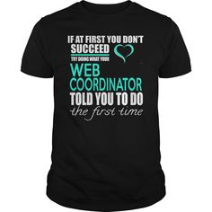 Try Doing What Your Web Coordinator Told You To Do T-Shirt, Hoodie Web Coordinator