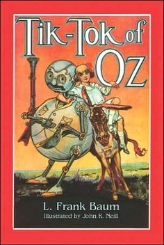 """Tik-Tok of Oz (Book 8 in the original Oz series)"" by L. Frank Baum - Join Tik-Tok, the Shaggy Man, and a host of other friends--both old and new--on an exciting, imaginative journey through the world of Oz."