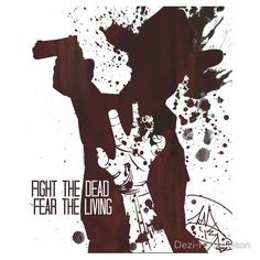 Fight The Dead, Fear The Living - Rick Grimes