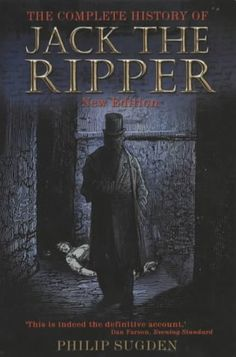 """Read """"The Complete History of Jack the Ripper"""" by Philip Sugden available from Rakuten Kobo. The murders in London between attributed to Jack the Ripper constitute one of the most mysterious unsolved crimi. I Love Books, Good Books, Books To Read, My Books, This Book, Jack Ripper, Read 180, True Crime Books, City Library"""