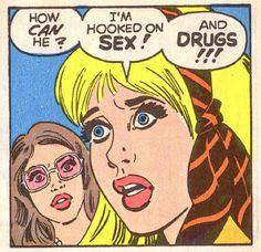 Comic Girls Say.I'm hooked on sex ! and drugs ! Comics Vintage, Vintage Comic Books, Comic Books Art, Comic Art, Book Art, Funny Vintage, Serge Gainsbourg, Roy Lichtenstein, Vintage Pop Art