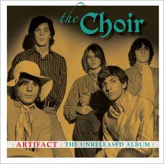 The Choir - Artifact: The Unreleased Album