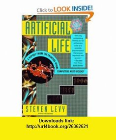 Artificial Life A Report from the Frontier Where Computers Meet Biology (9780679743897) Steven Levy , ISBN-10: 0679743898  , ISBN-13: 978-0679743897 ,  , tutorials , pdf , ebook , torrent , downloads , rapidshare , filesonic , hotfile , megaupload , fileserve