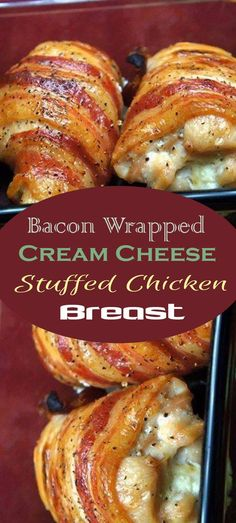 Bacon Wrapped Cream Cheese Stuffed Chicken Breast: