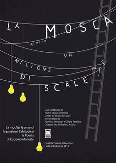 """Posters / Filippo Fanciotti poster design for """"La mosca. Almeno un milione di scale"""" play by Chiara Tessiore"""