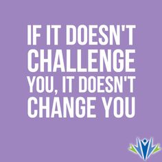 If it doesn't challenge you, it doesn't change you. #motivation #inspiration #fitness #fitspiration #quote