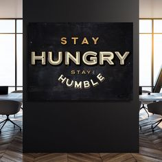 """Stay Hungry"" Inspirational Canvas Art by PosterMMe"