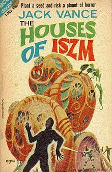 Ace Books - The Houses of Iszm / Son of the Tree - Jack Vance Fantasy Book Covers, Best Book Covers, Book Cover Art, Comic Book Covers, Book Art, Fantasy Books, Science Fiction Authors, Pulp Fiction Book, Classic Sci Fi Books
