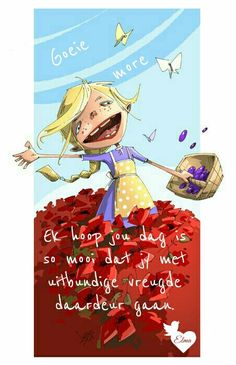 Goeie More, Day Wishes, Afrikaans, Good Morning, Songs, Fictional Characters, Garden, Quotes, Gelee