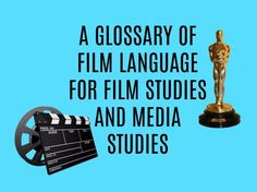 A practical list of Film Language words and phrases - not inexhaustible but covering a broad range of terms. This list is useful for both the current and new specifications....