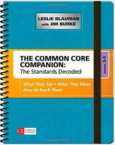 The Common Core Companion: The Standards Decoded, Grades 3-5: What They Say, What They Mean, How to Teach Them (Corwin Literacy) by Leslie A. Blauman http://www.amazon.com/dp/1483349853/ref=cm_sw_r_pi_dp_4xlZvb1XHC5BS