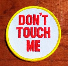 "Vintage 1970's ''Don't Touch Me"" Embroidered Iron -On Patch"