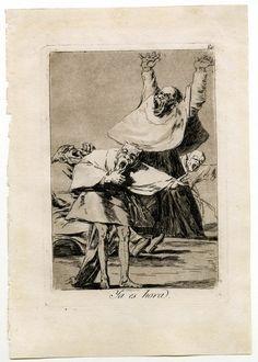 Francisco de Goya - Los Caprichos de Goya - Ya es hora
