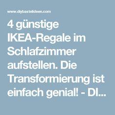 4 günstige IKEA-Regale im Schlafzimmer aufstellen. Die Transformierung ist einfach genial! - DIY Bastelideen