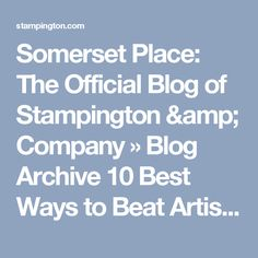 Somerset Place: The Official Blog of Stampington & Company  » Blog Archive  10 Best Ways to Beat Artist Block