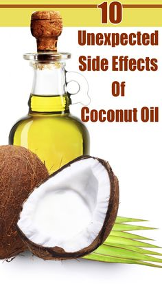 You may have heard a lot about the health, nutrition and beauty benefits of coconut oil. Here are 10 unexpected coconut oil side effects that you should be aware of