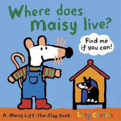 Where Does Maisy Live?  By Lucy Cousins  Publisher: Walker Books  Age: 0-3  ISBN13:9781406323566  Cover Type :Board Book  Retail Price HK$80.00 / BookLodge Price US$7.10 / HK$55.00  A lift-the-flap delight from Lucy Cousins! Where does Maisy live? In the hen house? In the kennel? In the stable? Lift the flaps and find out which house is Maisy's. / Available @ www.BOOKLODGE.com - Lowest Priced Chinese and English Online Bookstore!