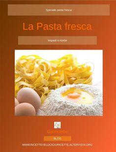 Non sai come preparare la pasta fresca? Ecco l'ebook ideale per te!