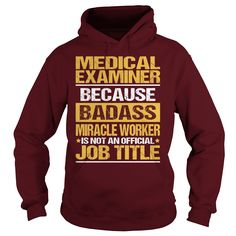 Awesome Tee For Medical Examiner T-Shirts, Hoodies. Check Price Now ==►…