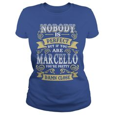 MARCELLO shirt  Nobody is perfect But if you are MARCELLO youre pretty damn close  MARCELLO Tee Shirt MARCELLO Hoodie MARCELLO Family MARCELLO Tee MARCELLO Name #gift #ideas #Popular #Everything #Videos #Shop #Animals #pets #Architecture #Art #Cars #motorcycles #Celebrities #DIY #crafts #Design #Education #Entertainment #Food #drink #Gardening #Geek #Hair #beauty #Health #fitness #History #Holidays #events #Home decor #Humor #Illustrations #posters #Kids #parenting #Men #Outdoors…
