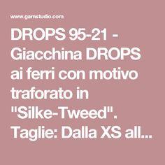 """DROPS 95-21 - Giacchina DROPS ai ferri con motivo traforato in """"Silke-Tweed"""". Taglie: Dalla XS alla XXL. - Modello gratuito di DROPS Design"""