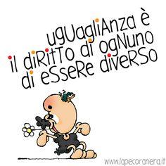 uguaglianza è il diritto di ognuno di essere diverso Words Quotes, Sayings, Snoopy, My Philosophy, Learning Italian, Anti Social, Emoticon, Good Vibes, Cool Words