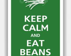 Keep Calm and EAT BEANS Print 13x19 (Color featured: Verde--over 700 colors to choose from)