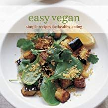 Easy vegan: simple recipes for healthy eating (cookery) (paperback) by rps. Easy Healthy Recipes, Healthy Snacks, Easy Meals, Healthy Eating, Simple Recipes, Delicious Snacks, Eating Vegan, Meal Recipes, Best Vegan Cookbooks