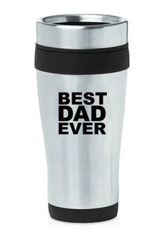 16 oz Stainless Steel Insulated Travel Mug Best Dad by Daylors