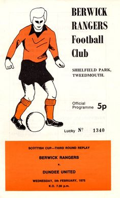 Berwick R. 0 Dundee Utd 1 in Feb 1975 Shielfield Park. Programme cover for the Scottish Cup 3rd Round Replay