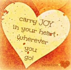 Carry joy in your heart quote Joy Quotes, Valentine's Day Quotes, Heart Quotes, Positive Quotes, Life Quotes, Happiness Quotes, Friend Quotes, Happy Quotes, Lord Is My Strength