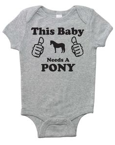 This Baby Needs A Pony! Baby Horse Onesie, Baby Shower Gift for Infant Boys, Girls, and Surprises - Equestrian Clothing - Horse Clothes by EquestrianCreations on Etsy