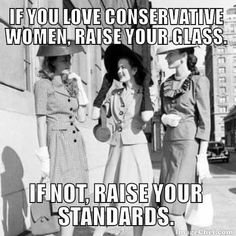 I Love Conservative Women..a Toast to You Ladies !