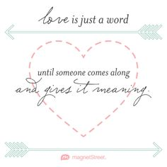 Wedding poems quotes pinterest wedding anniversary poem love is just a word until someone comes along and gives it meaning 3 stopboris Images